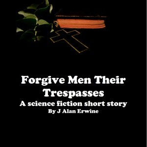 Forgive Men Their Trespasses