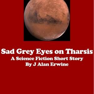 Sad Grey Eyes on Tharsis