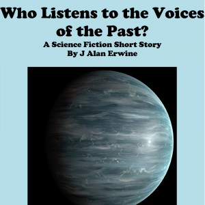 Who Listens to the Voices of the Past