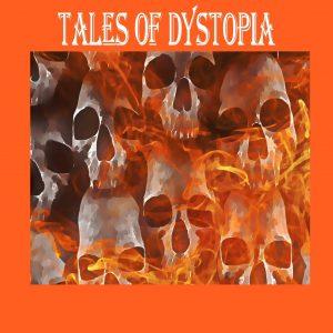 J Alan Erwine's Tales of Dystopia - J Alan Erwine