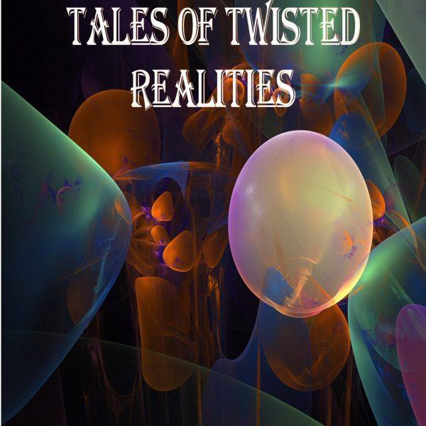 J Alan Erwine's Tales of Twisted Realities – J Alan Erwine