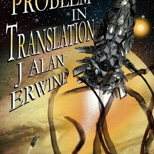 Problem in Translation, A - J Alan Erwine