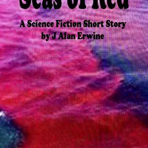 Seas of Red - J Alan Erwine
